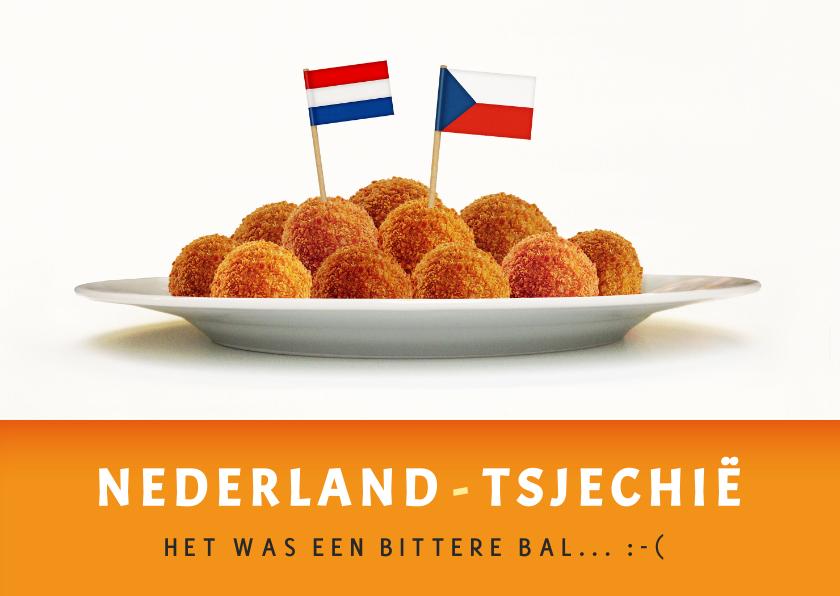 Zomaar kaarten - EK- Nederland - Tsjechie - het was een bittere bal....