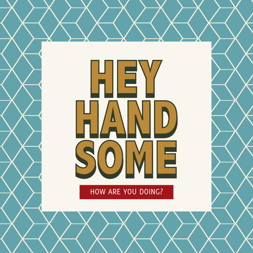 Zomaar kaarten - Hey handsome - retro - zomaarkaart