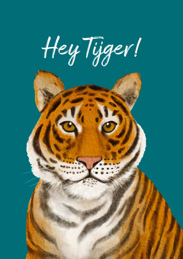Zomaar kaarten - Hey Tijger! wens iemand succes met deze krachtige tijger