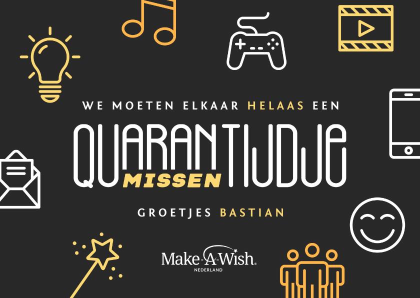 Zomaar kaarten - Make-A-Wish kaart quarantijdje missen