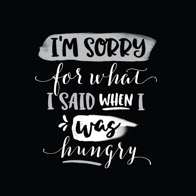 Zomaar kaarten - Sorry kaart I'm sorry for what I said when I was hungry