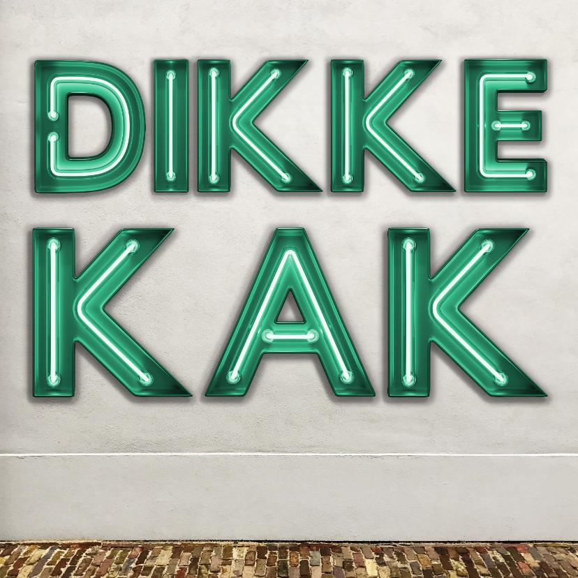 Zomaar kaarten - Stoere 'Dikke Kak' kaart met neon letters