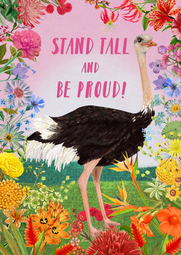 Zomaar kaarten - Struisvogel Stand tall and be proud