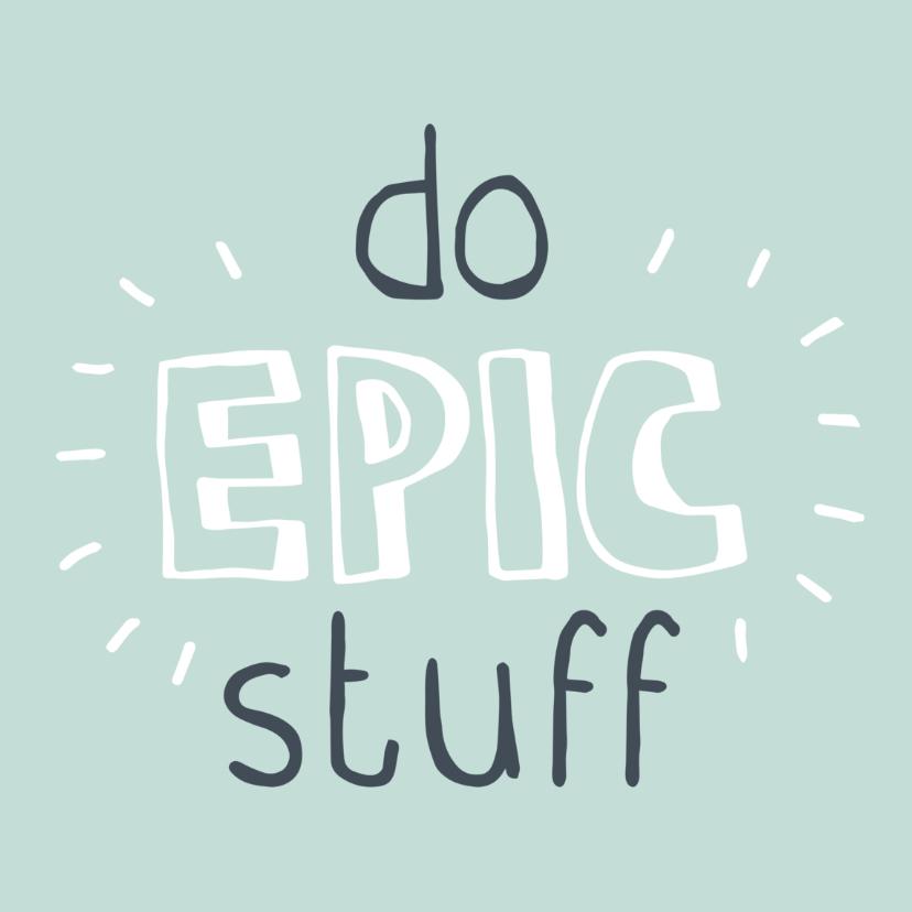 Zomaar kaarten - Succes Epic stuff