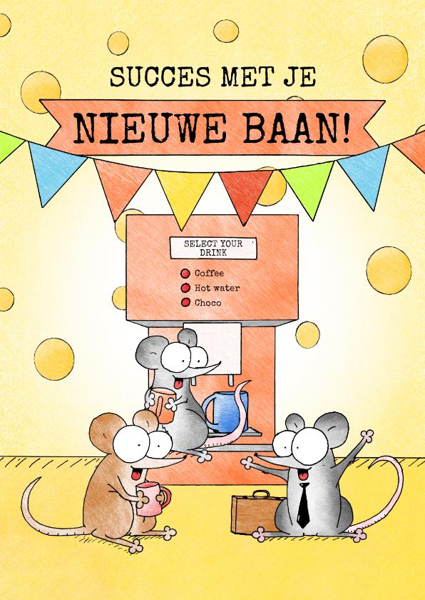 Zomaar kaarten - Succes met je nieuwe baan kaart met muizen bij koffiemachine