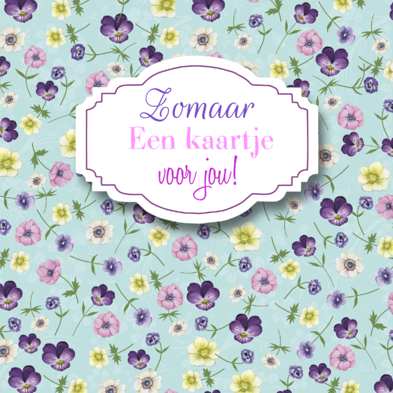 Zomaar kaarten - Zomaar bloemen label tekst