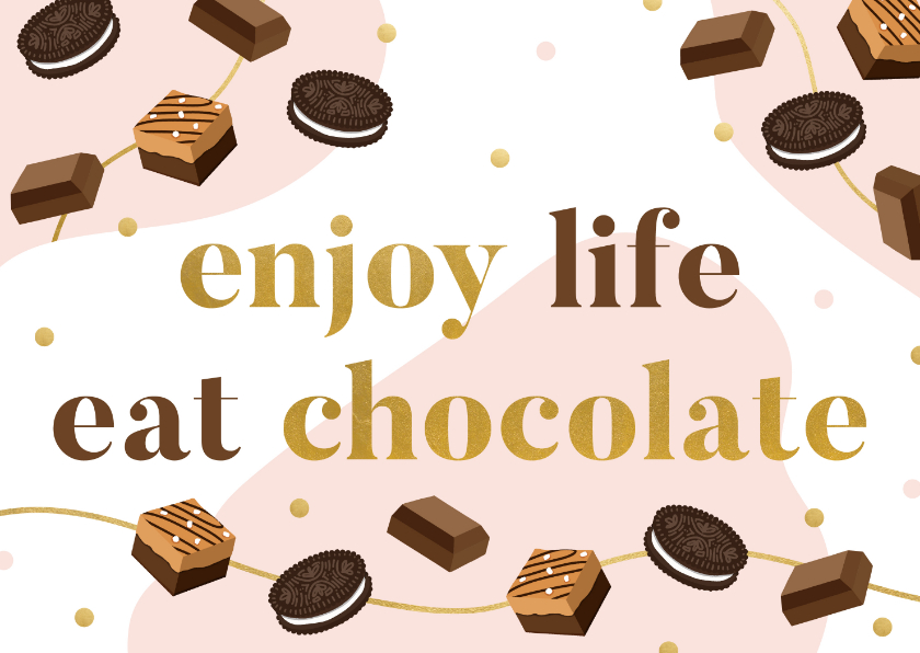Zomaar kaarten - Zomaar kaart 'enjoy life eat chocolate' met illustraties