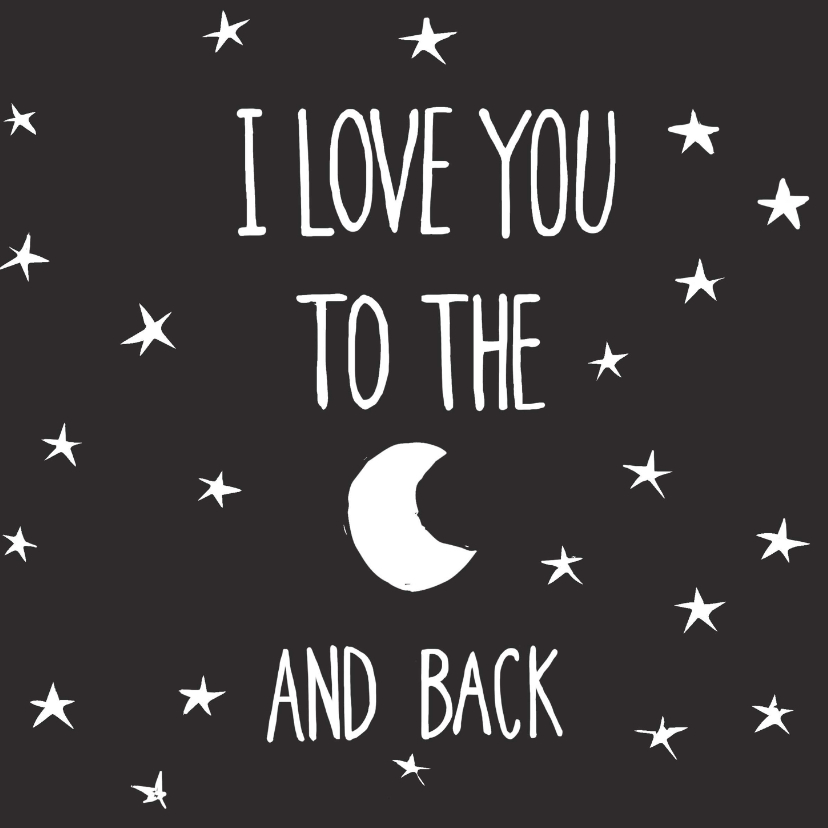 Zomaar kaarten - Zomaar kaart I love u to the moon and back