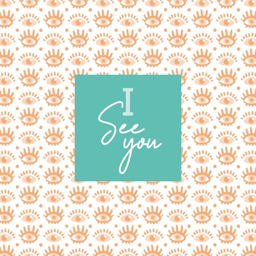 Zomaar kaarten - Zomaar kaart I see you – ik denk aan je